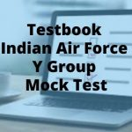 Testbook Indian Air Force Y Group Mock Test Review – Check Details