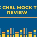 SSC CHSL Mock Test Review – Check Detailed Analysis!